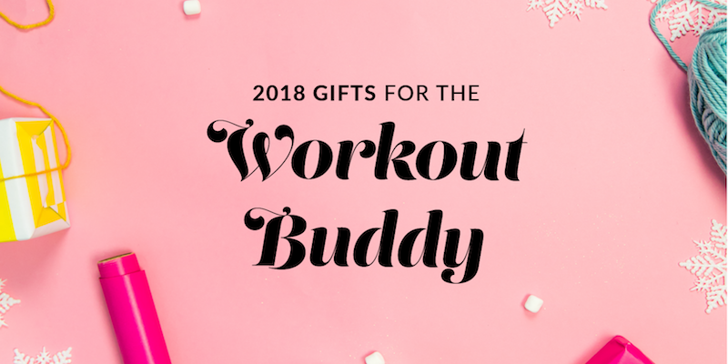Holiday Gift Guide for Your Workout Buddy