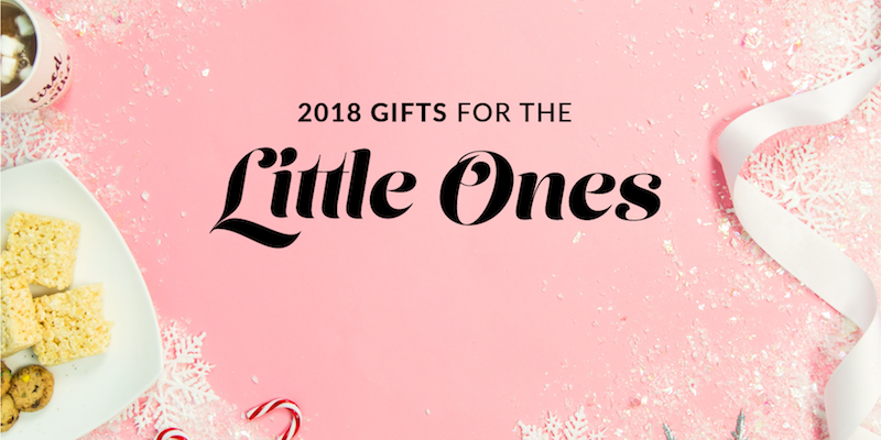Holiday Gift Guide for The Little Ones